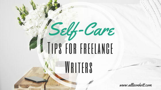self care tips for freelance writers
