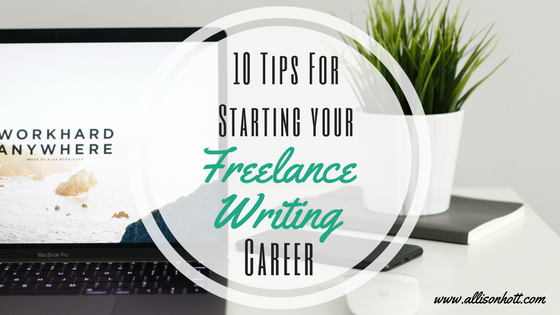 tips for starting your freelance writing career