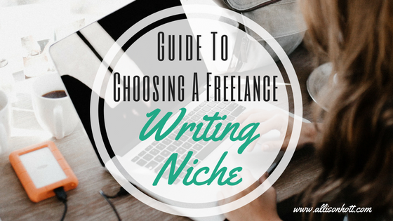 Guide to Choosing A Freelance Writing Niche